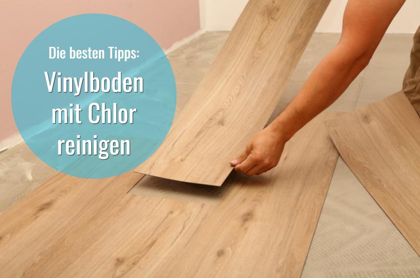 vinylboden mit chlor reinigen