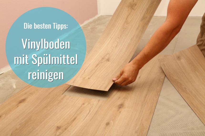 vinylboden mit spuelmittel reinigen